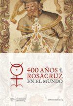 400 años de la Rosacruz en el Mundo