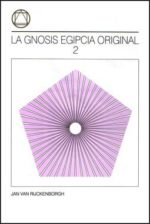 La Gnosis Egipcia Original (Tomo II)