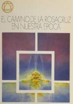 El Camino de la Rosacruz en Nuestra Época